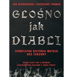 Książka GŁOŚNO JAK DIABLI - KOMPLETNA HISTORIA METALU BEZ CENZURY - book