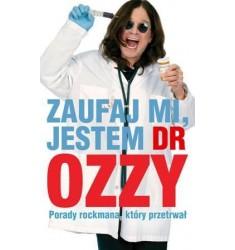 Książka ZAUFAJ MI, JESTEM DR OZZY. PORADY ROCKMANA, KTÓRY PRZETRWAŁ (In-Rock)