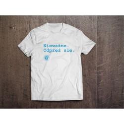 Koszulka Kazimiernikejszyn Nieważne Odpręż Się Biała